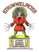 Struwwelpeter in English Translation : In English Translation - Heinrich Hoffmann