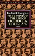 Narrative of the Life of Frederick Douglass : Dover Thrift Editions - Frederick Douglass