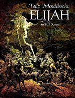 Felix Mendelssohn : Elijah (Full Score) - Felix Mendelssohn