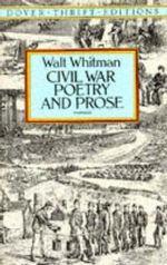 Civil War Poetry and Prose - Walter Whitman