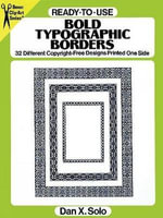 Ready-to-Use Bold Typographic Borders : 32 Different Copyright-Free Designs Printed One Side - Dan X. Solo