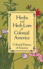 Herbs and Herb Lore of Colonial America - Dames of America