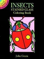 Insects Stained Glass Colouring Book - John Green