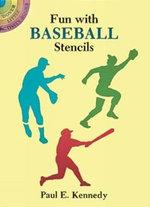 Fun with Baseball Stencils : Dover Stencils - Paul E. Kennedy