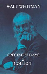 Specimen Days & Collect - Walt Whitman