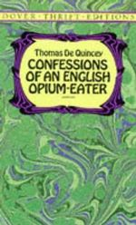 Confessions of an English Opium Eater - De Quincey, Thomas