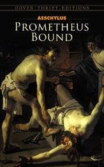 Prometheus Bound : Dover Thrift Editions - Aeschylus
