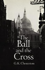 The Ball and the Cross - G. K. Chesterton