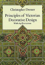 Principles of Victorian Decorative Design - Christopher Dresser