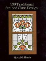 390 Traditional Stained Glass Designs : Dover Stained Glass Instruction - Hwyel G. Harris