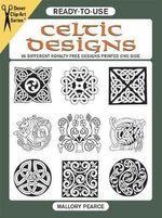 Ready-to-Use Celtic Designs : 96 Different Royalty-Free Designs Printed One Side - Mallory Pearce