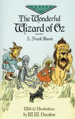 The Wonderful Wizard of Oz : Dover Children's Evergreen Classics - L. F. Baum