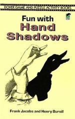 Fun with Hand Shadows : Dover Game & Puzzle Activity Books - Frank Jacobs