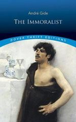 The Immoralist : Dover Thrift Editions - A. Gide