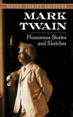 Humorous Stories and Sketches : Dover Thrift Editions - Mark Twain