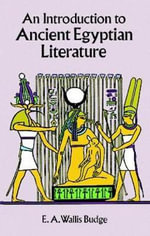 Introduction to Ancient Egyptian Literature : Egypt - Sir E. A. Wallis Budge