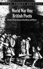 World War One British Poets : Brooke, Owen, Sassoon, Rosenberg and Others