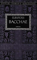 Bacchae : In a New Translation by Nicholas Rudal - Euripides