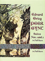 Edvard Grieg: Suites 1 & 2 : Peer Gynt, Suites Nos 1 and 2 in Full Score - Edvard Grieg