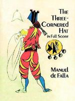 The Three-Cornered Hat in Full Score - Manuel De Falla