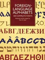 Foreign-Language Alphabets : 100 Complete Fonts - Dan X. Solo