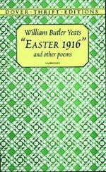 Easter 1916 and Other Poems - W. B. Yeats