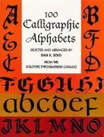 100 Calligraphic Alphabets : Lettering, Calligraphy, Typography - Dan X. Solo