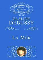 Claude Debussy : La Mer (Miniature Score) - Claude Debussy