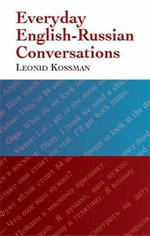 Everyday English-Russian Conversations : 2 Volumes in 1 - Leonid Kossman