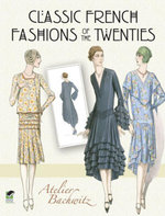 Classic French Fashions of the Twenties - Atelier Bachwitz