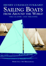 Sailing Boats from Around the World : The Classic 1906 Treatise - Henry Coleman Folkard