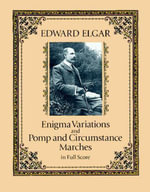 Enigma Variations and Pomp and Circumstance Marches in Full Score - Edward Elgar