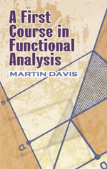 A First Course in Functional Analysis - Martin Davis