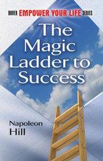 The Magic Ladder to Success - Napoleon Hill