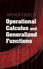 Operational Calculus and Generalized Functions - Arthur Erdelyi