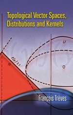 Topological Vector Spaces, Distributions and Kernels - Francois Treves