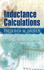 Inductance Calculations - Frederick W Grover