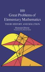 100 Great Problems of Elementary Mathematics - Heinrich Dörrie