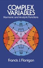 Complex Variables - Francis J. Flanigan