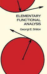 Elementary Functional Analysis - Georgi E. Shilov