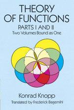 Theory of Functions, Parts I and II - Konrad Knopp
