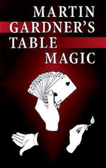 Martin Gardner's Table Magic - Martin Gardner