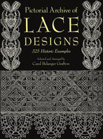 Pictorial Archive of Lace Designs : 325 Historic Examples