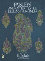 Paisleys and Other Textile Designs from India - K. Prakash