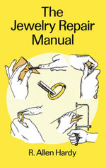 The Jewelry Repair Manual - R. Allen Hardy