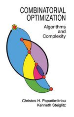 Combinatorial Optimization : Algorithms and Complexity - Christos H. Papadimitriou