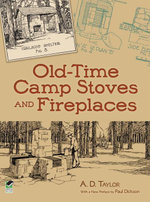 Old-Time Camp Stoves and Fireplaces - A. D. Taylor