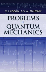 Problems in Quantum Mechanics - V.I. Kogan