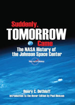 Suddenly, Tomorrow Came : The NASA History of the Johnson Space Center - Henry C. Dethloff