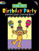 Sesame Street Birthday Party Stained Glass Coloring Book : Dover Coloring Books - Dover Publications Inc